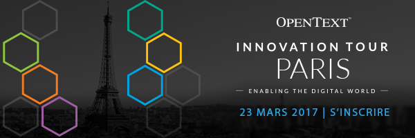 PARTICIPEZ À OPENTEXT INNOVATION TOUR 2017 LE 23 MARS PROCHAIN À PARIS