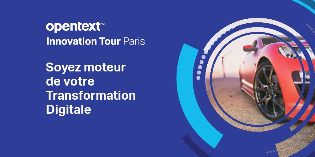 REJOIGNEZ-NOUS À OPENTEXT INNOVATION TOUR 2018 LE 10 AVRIL À PARIS